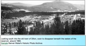Dillon townsite prior to construction of Dillon Reservoir via Denver Water